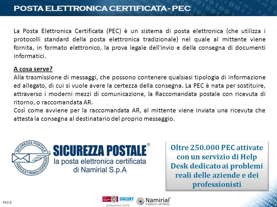 POSTA ELETTRONICA CERTIFICATA - PEC La Posta Elettronica Certificata (PEC) è un sistema di posta elettronica (che utilizza i protocolli standard della