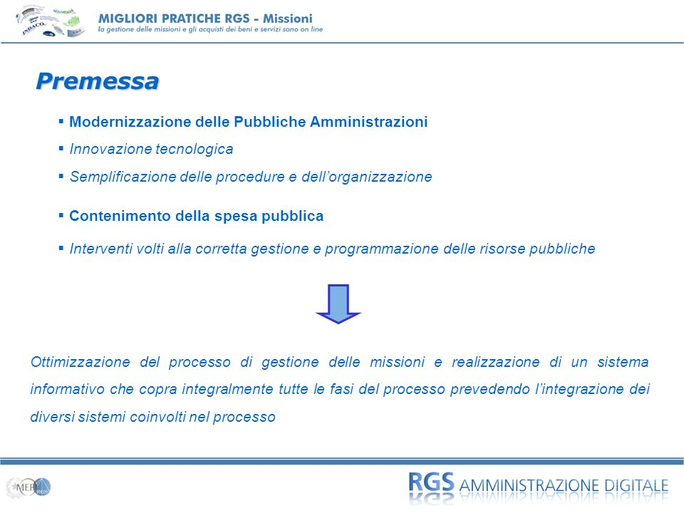La situazione desiderata alla quale la RGS vuole tendere indica le linea guida cui deve essere orientata la nuova applicazione.