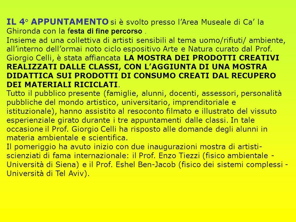 IL 4° APPUNTAMENTO si è svolto presso lArea Museale di Ca la Ghironda con la f esta di fine percorso. Insieme ad una collettiva di artisti sensibili a
