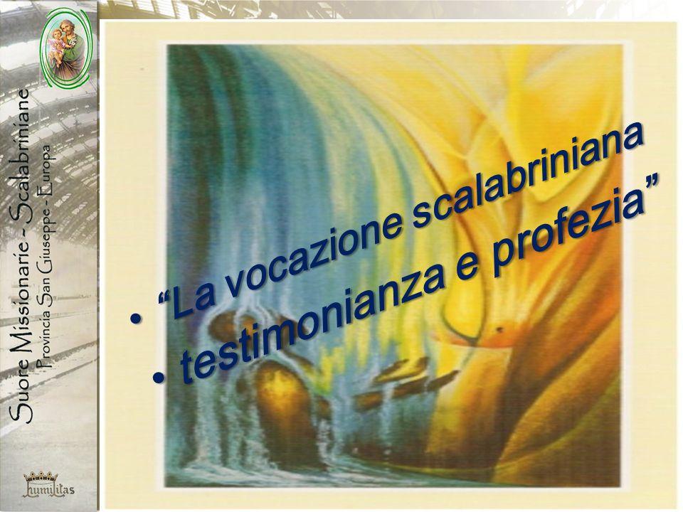La vocazione scalabrinianaLa vocazione scalabriniana testimonianza e profeziatestimonianza e profezia