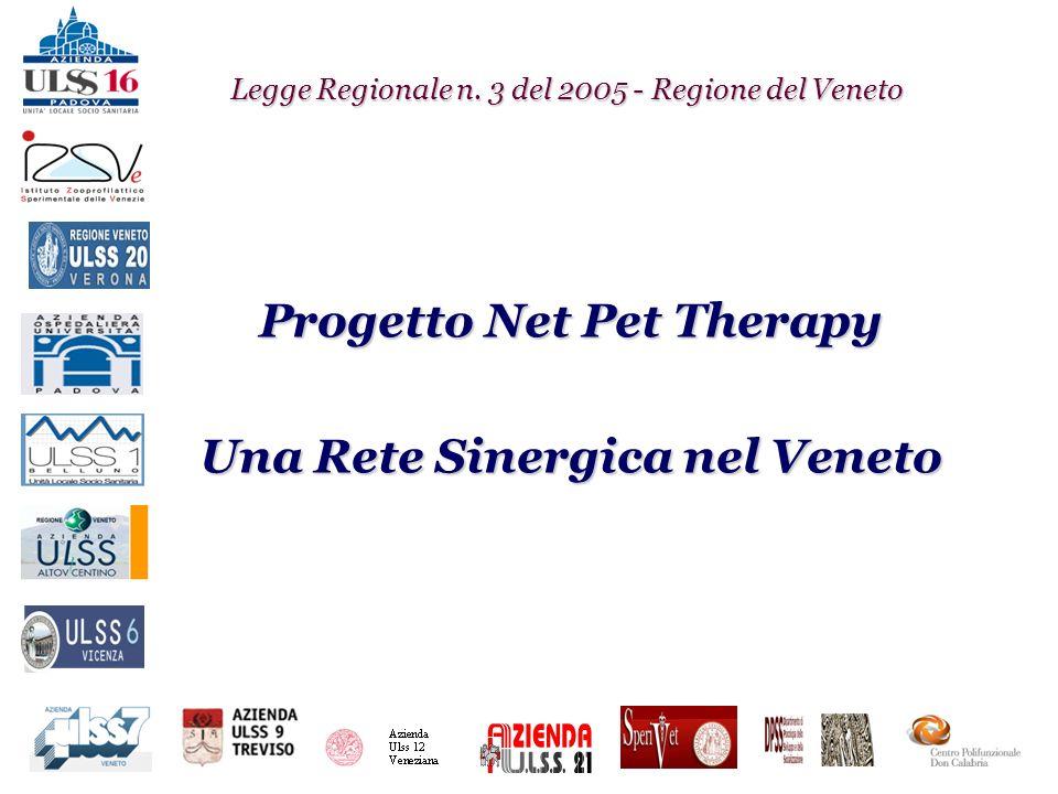 Legge Regionale n. 3 del 2005 - Regione del Veneto Progetto Net Pet Therapy Una Rete Sinergica nel Veneto