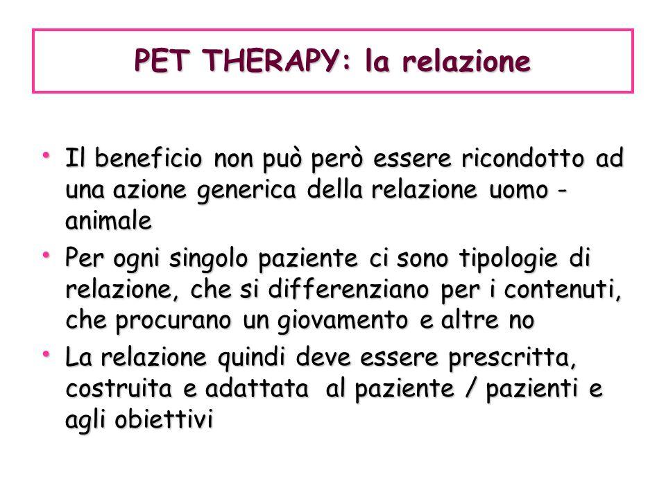 Il beneficio non può però essere ricondotto ad una azione generica della relazione uomo - animale Il beneficio non può però essere ricondotto ad una a