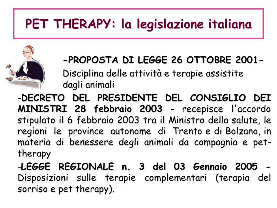 -PROPOSTA DI LEGGE 26 OTTOBRE 2001- Disciplina delle attività e terapie assistite dagli animali Disciplina delle attività e terapie assistite dagli an