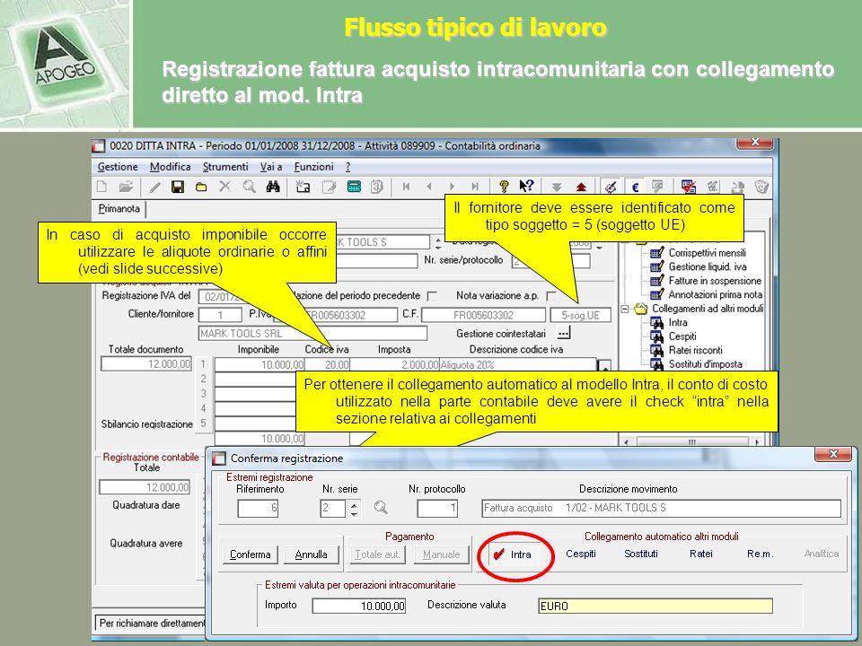 Registrazione fattura acquisto intracomunitaria con collegamento diretto al mod. Intra Flusso tipico di lavoro Si consiglia di registrare le fatture d