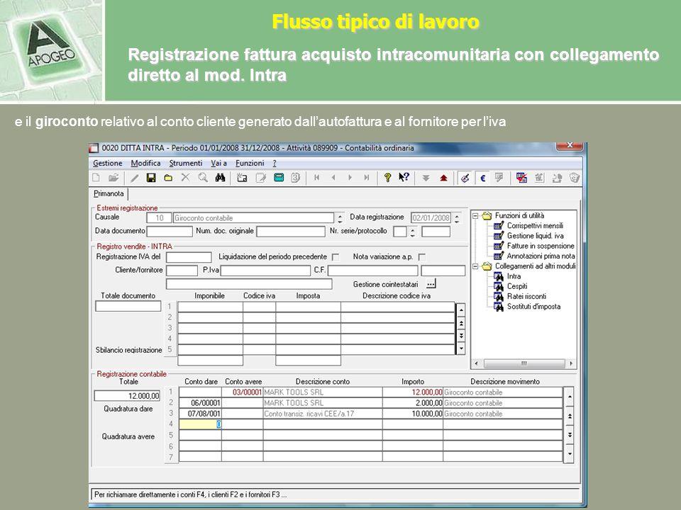 Dopo aver salvato il modello intra, Magix propone in prima nota la scrittura relativa allautofattura Registrazione fattura acquisto intracomunitaria c