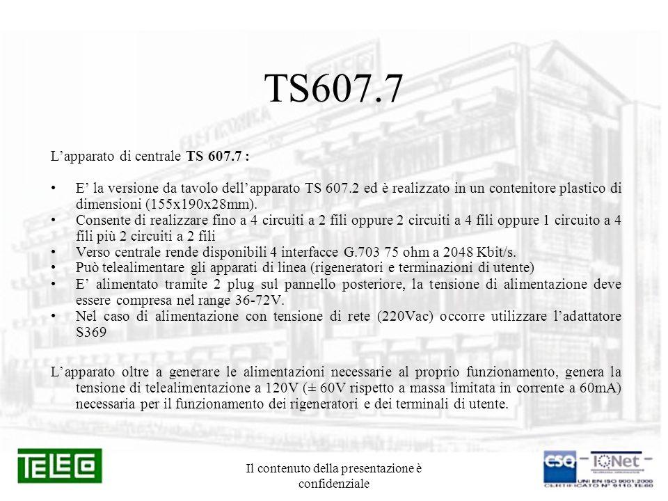 Il contenuto della presentazione è confidenziale TS607.7 Lapparato di centrale TS 607.7 : E la versione da tavolo dellapparato TS 607.2 ed è realizzat
