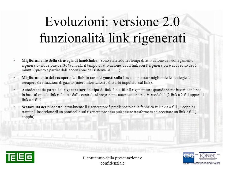 Il contenuto della presentazione è confidenziale Evoluzioni: versione 2.0 funzionalità link rigenerati Miglioramento della strategia di handshake:. So