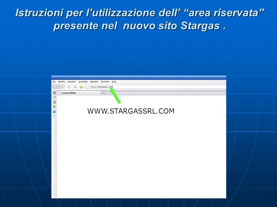 Istruzioni per lutilizzazione dell area riservata presente nel nuovo sito Stargas.