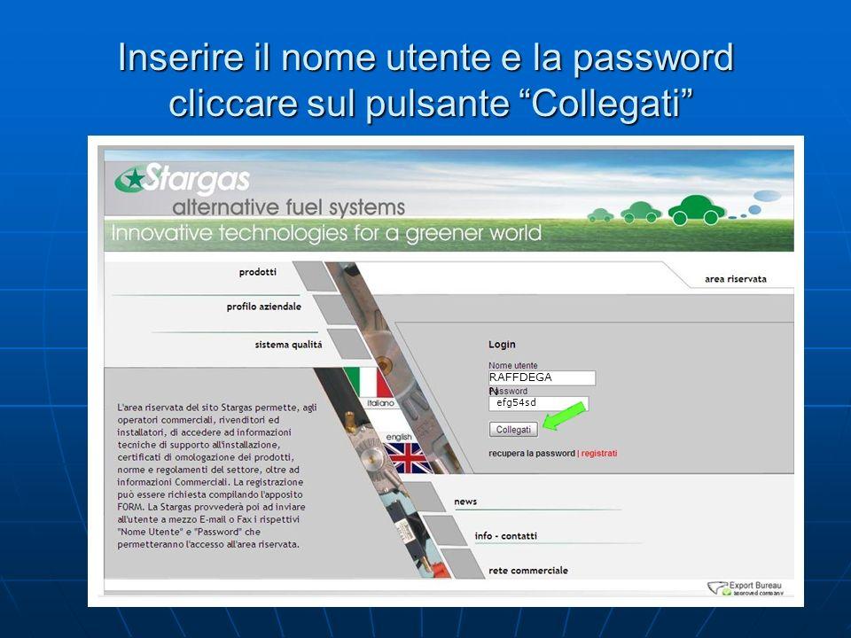 Inserire il nome utente e la password cliccare sul pulsante Collegati RAFFDEGA N efg54sd