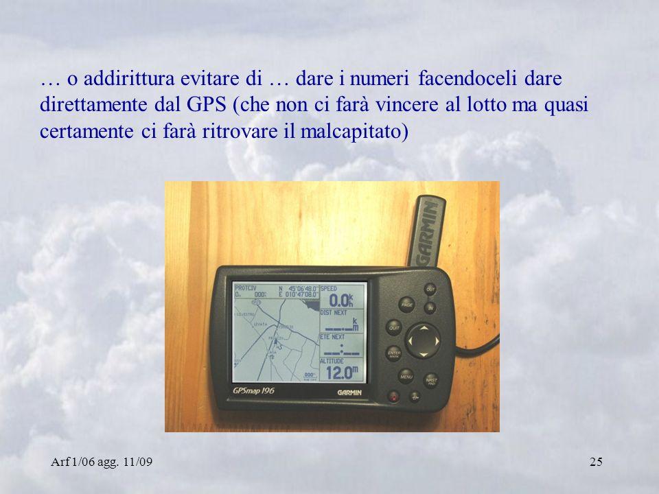 Arf 1/06 agg. 11/0925 … o addirittura evitare di … dare i numeri facendoceli dare direttamente dal GPS (che non ci farà vincere al lotto ma quasi cert