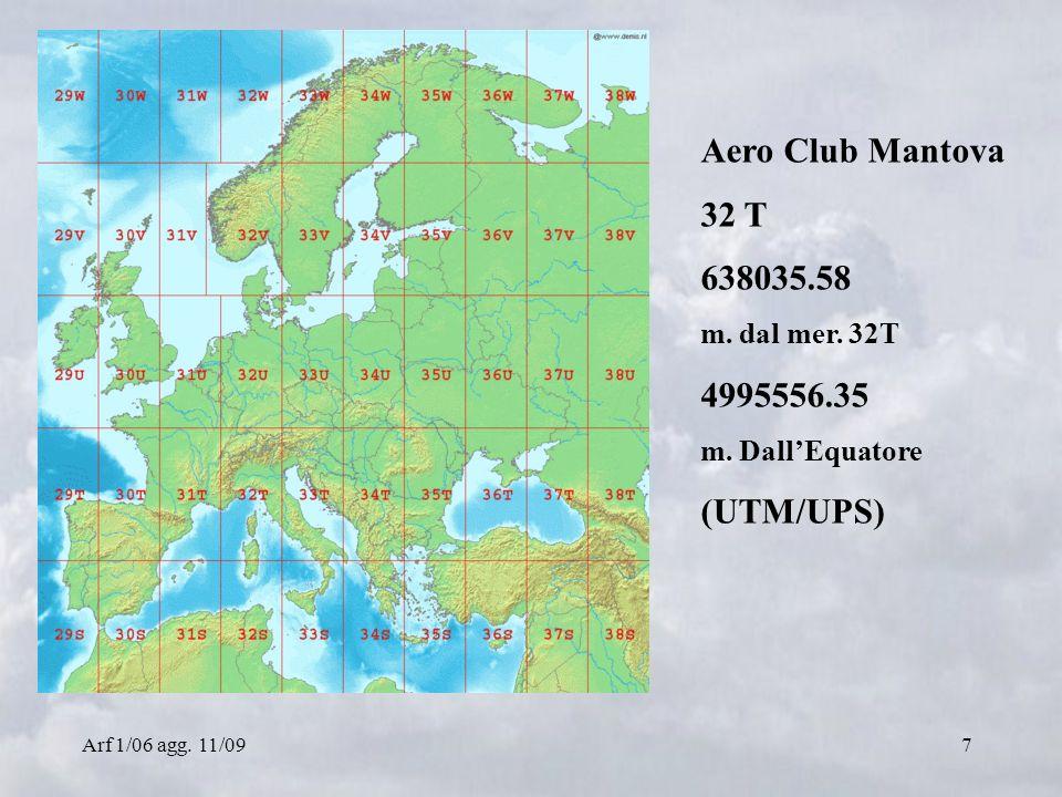 Arf 1/06 agg. 11/097 Aero Club Mantova 32 T 638035.58 m. dal mer. 32T 4995556.35 m. DallEquatore (UTM/UPS)