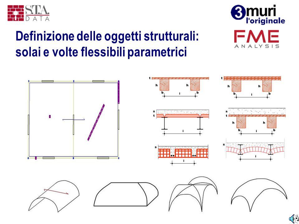 Definizione delle oggetti strutturali: solai e volte flessibili parametrici