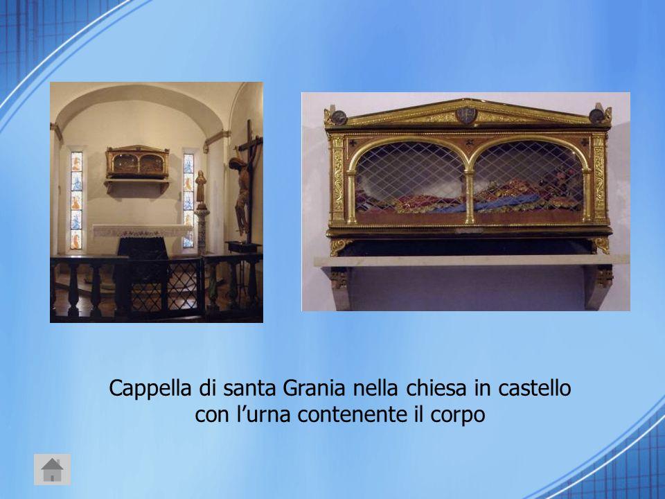 Cappella di santa Grania nella chiesa in castello con lurna contenente il corpo