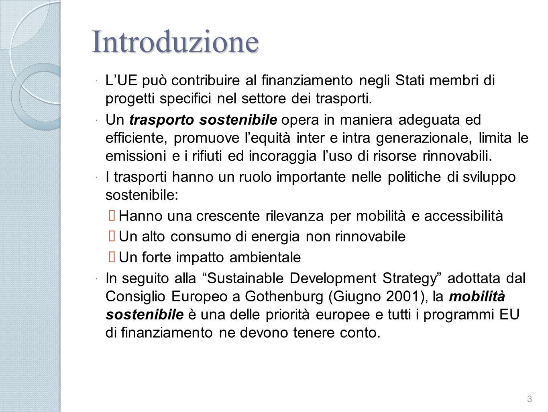 Introduzione LUE può contribuire al finanziamento negli Stati membri di progetti specifici nel settore dei trasporti. Un trasporto sostenibile opera i