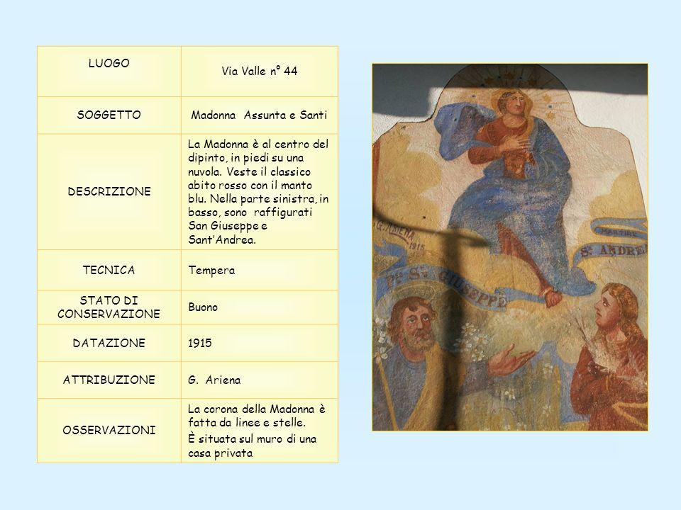 LUOGO Via Valle n° 44 SOGGETTOMadonna Assunta e Santi DESCRIZIONE La Madonna è al centro del dipinto, in piedi su una nuvola. Veste il classico abito