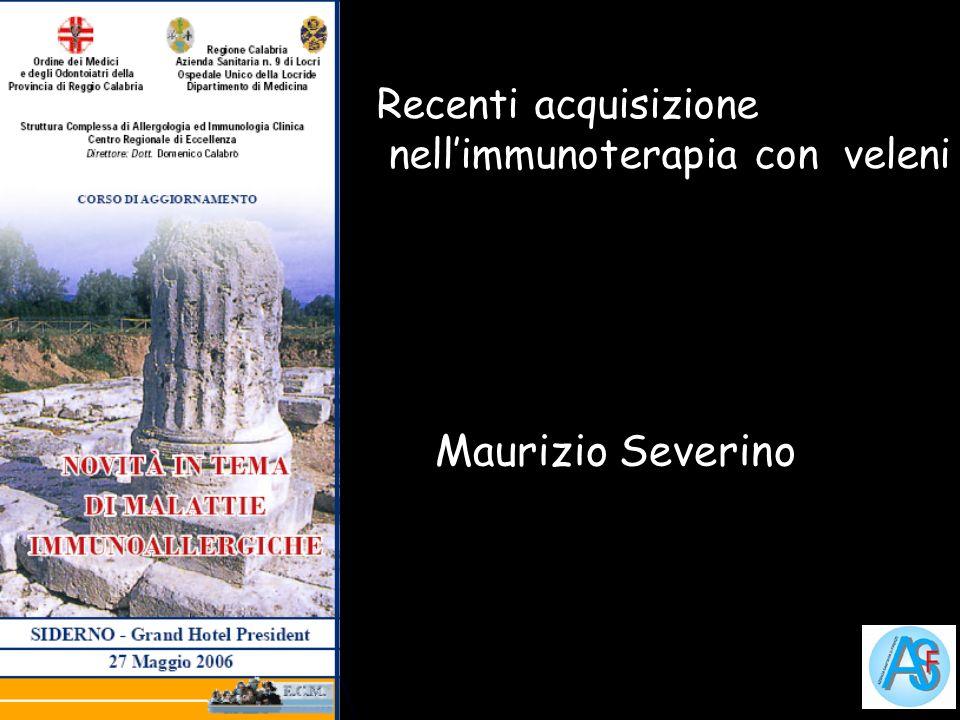 Recenti acquisizione nellimmunoterapia con veleni Maurizio Severino
