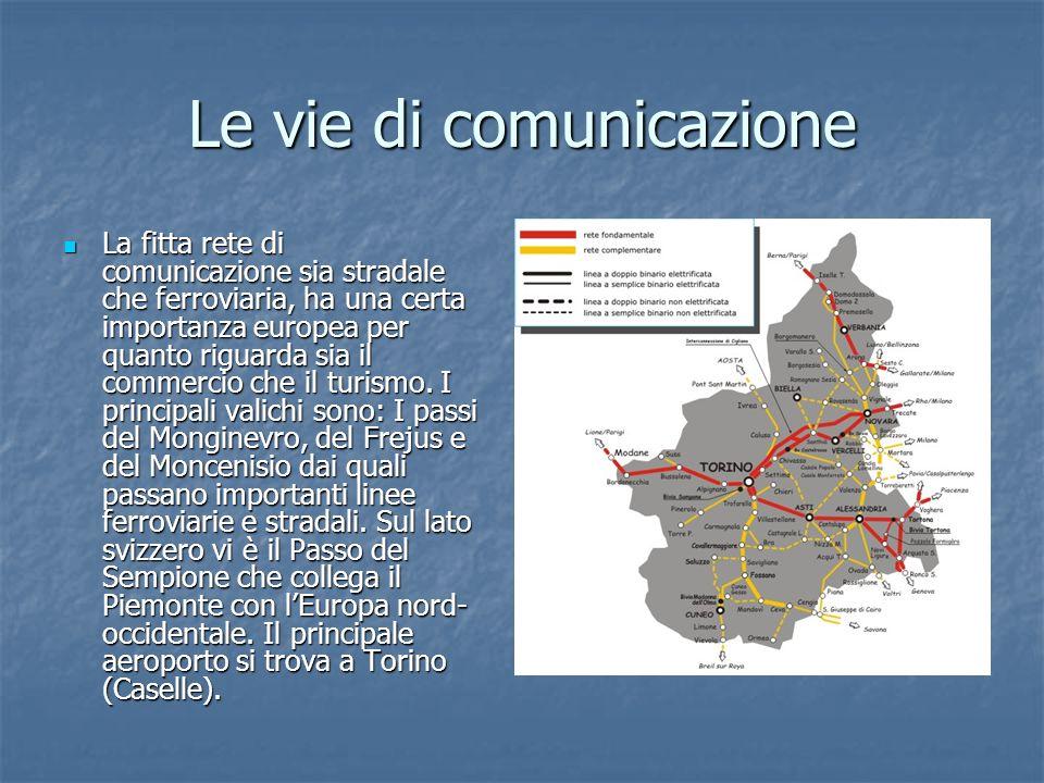 Le vie di comunicazione La fitta rete di comunicazione sia stradale che ferroviaria, ha una certa importanza europea per quanto riguarda sia il commer