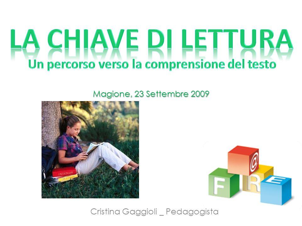 Magione, 23 Settembre 2009 Cristina Gaggioli _ Pedagogista