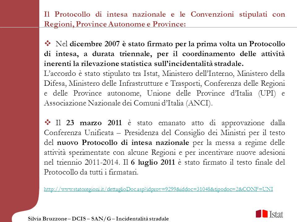 Silvia Bruzzone – DCIS – SAN/G – Incidentalità stradale Il Protocollo di intesa nazionale e le Convenzioni stipulati con Regioni, Province Autonome e