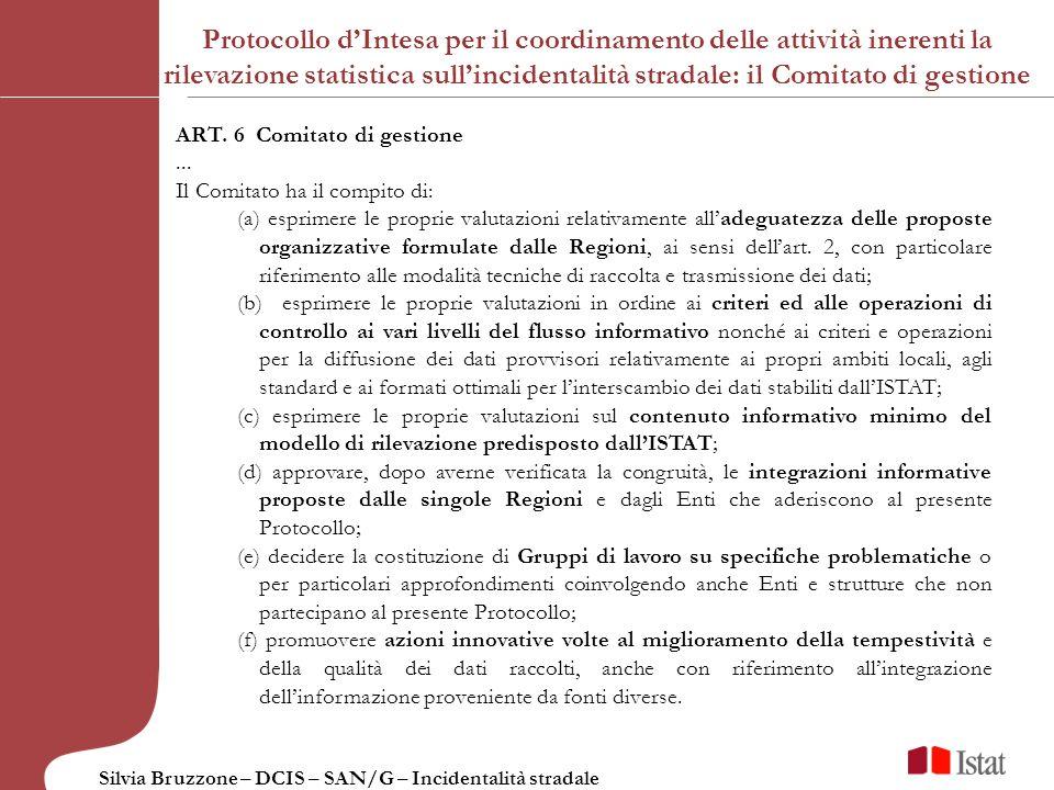 Silvia Bruzzone – DCIS – SAN/G – Incidentalità stradale ART. 6 Comitato di gestione... Il Comitato ha il compito di: (a) esprimere le proprie valutazi
