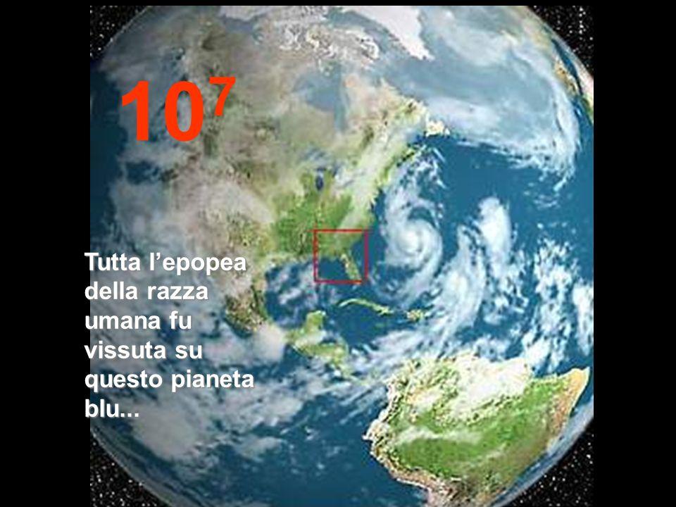 10 8 Adesso diminuiremo la velocità. Possiamo vedere unaltra volta la nostra amata Terra.