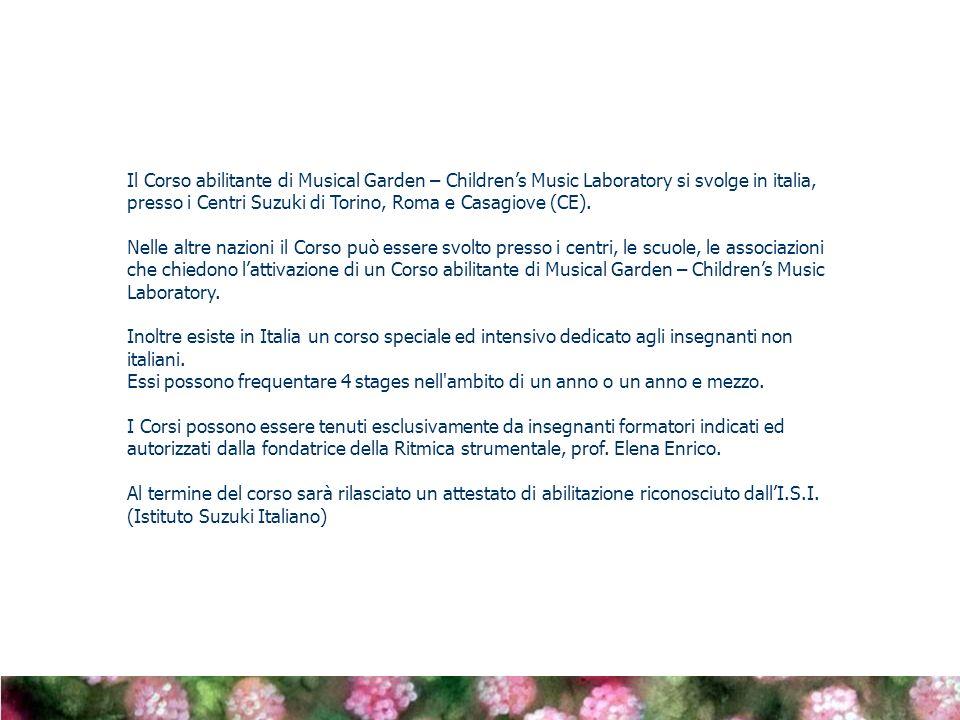 Il Corso abilitante di Musical Garden – Childrens Music Laboratory si svolge in italia, presso i Centri Suzuki di Torino, Roma e Casagiove (CE).
