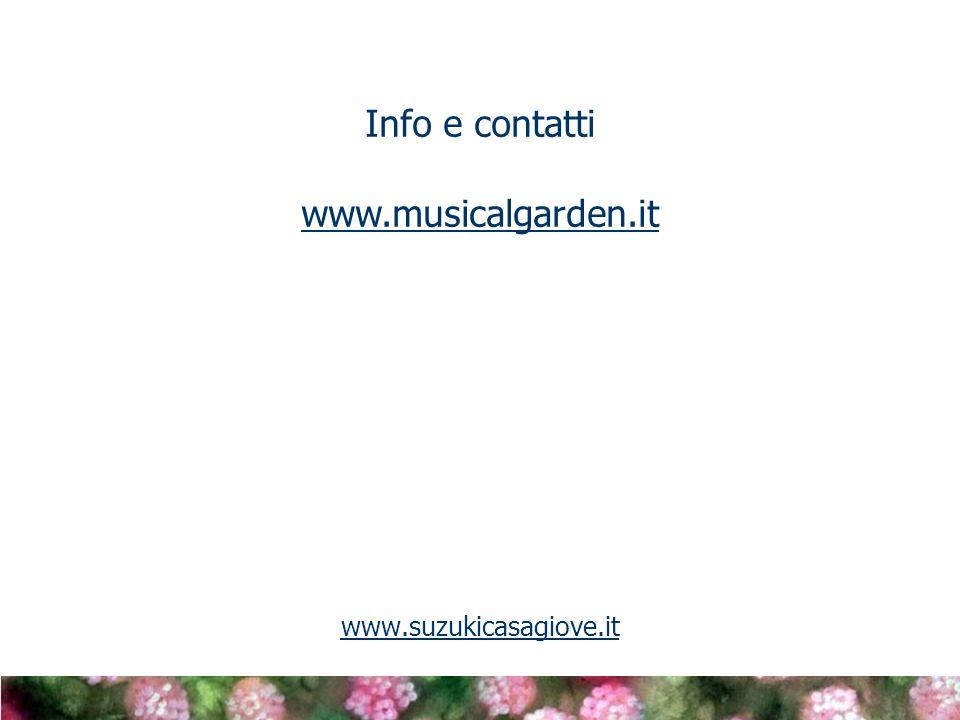 www.suzukicasagiove.it Info e contatti www.musicalgarden.it