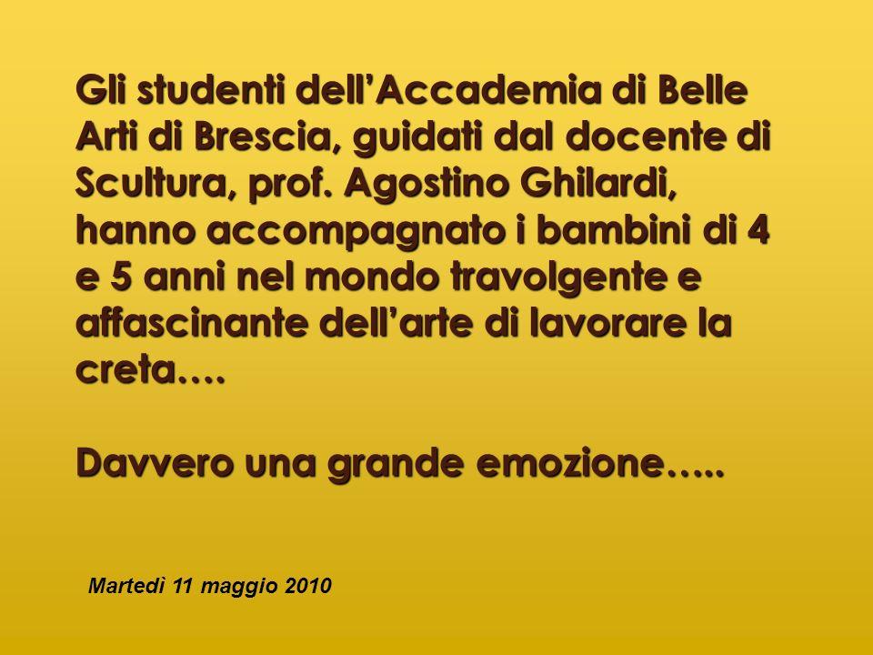 Gli studenti dellAccademia di Belle Arti di Brescia, guidati dal docente di Scultura, prof. Agostino Ghilardi, hanno accompagnato i bambini di 4 e 5 a