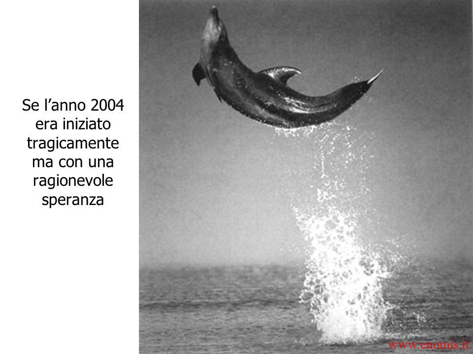 Se lanno 2004 era iniziato tragicamente ma con una ragionevole speranza www.enomis.it