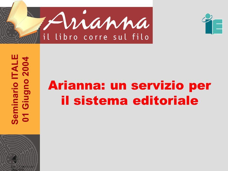 Seminario ITALE 01 Giugno 2004 Arianna: un servizio per il sistema editoriale