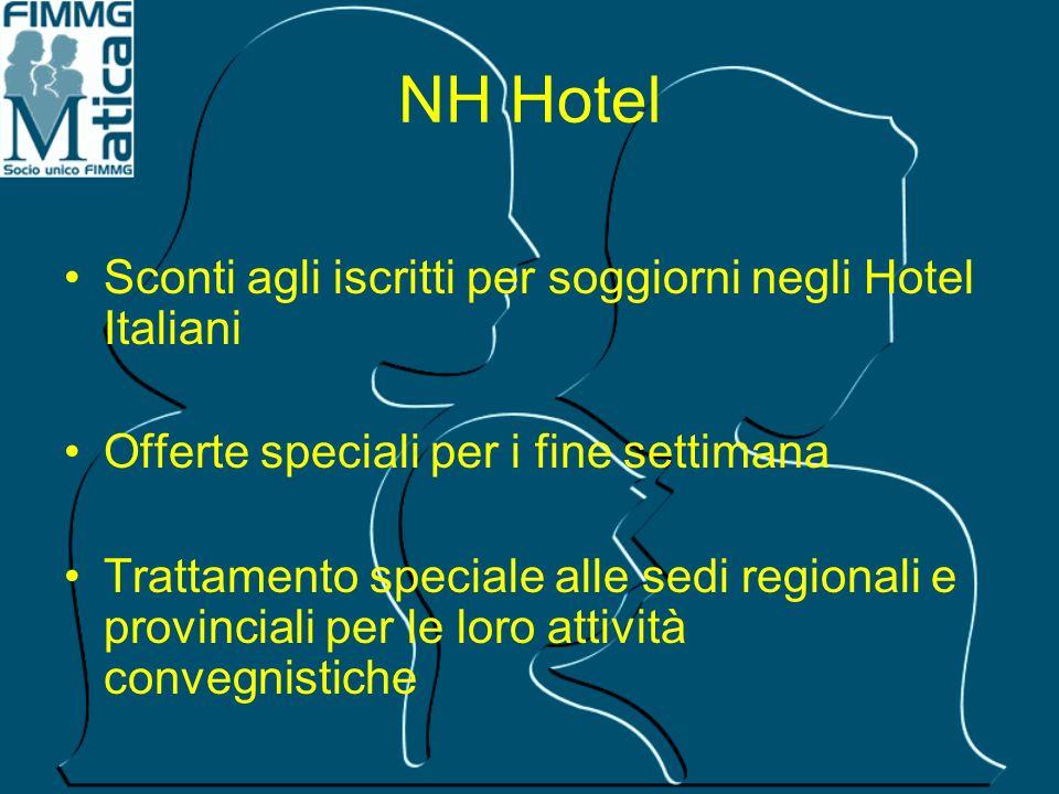 NH Hotel Sconti agli iscritti per soggiorni negli Hotel Italiani Offerte speciali per i fine settimana Trattamento speciale alle sedi regionali e prov