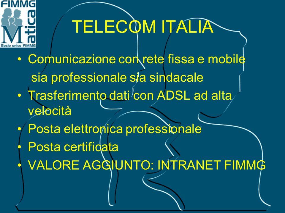 TELECOM ITALIA Comunicazione con rete fissa e mobile sia professionale sia sindacale Trasferimento dati con ADSL ad alta velocità Posta elettronica pr