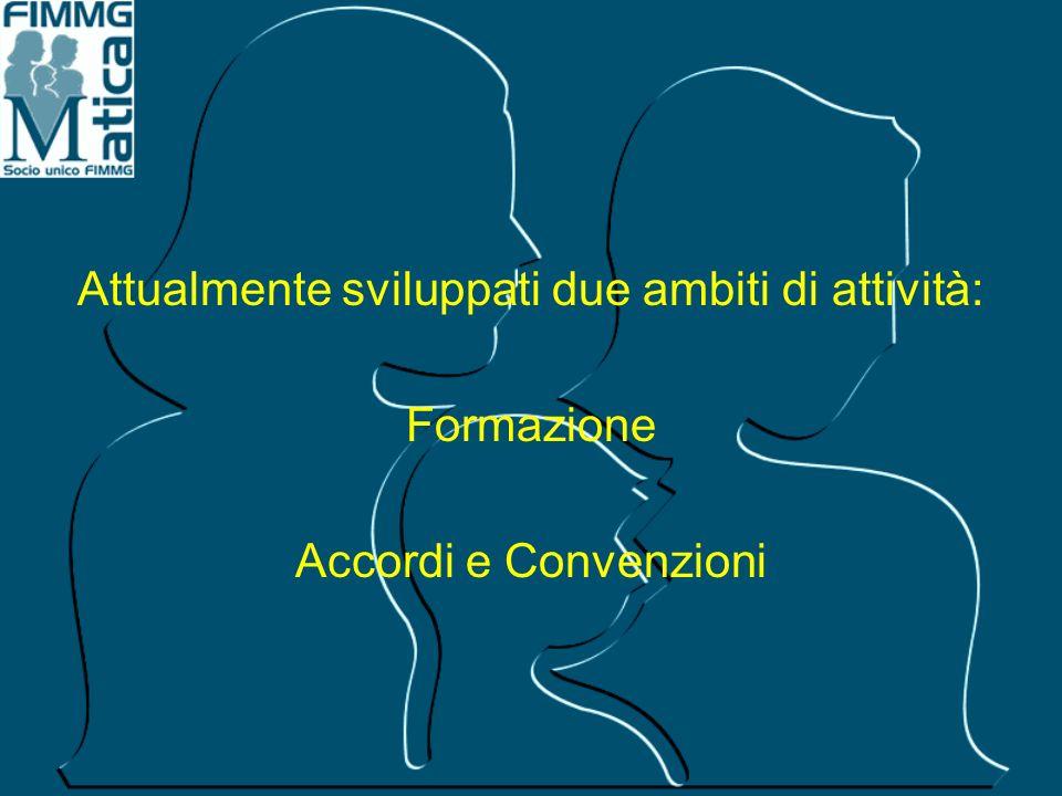 Attualmente sviluppati due ambiti di attività: Formazione Accordi e Convenzioni