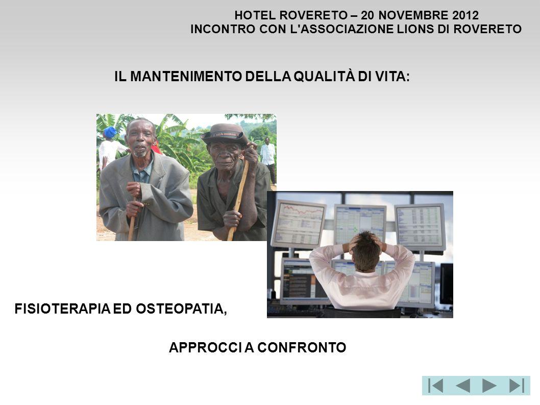 HOTEL ROVERETO – 20 NOVEMBRE 2012 INCONTRO CON L'ASSOCIAZIONE LIONS DI ROVERETO IL MANTENIMENTO DELLA QUALITÀ DI VITA: FISIOTERAPIA ED OSTEOPATIA, APP
