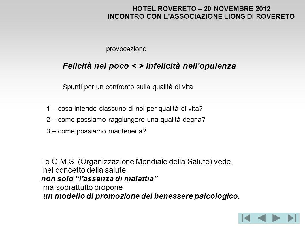 HOTEL ROVERETO – 20 NOVEMBRE 2012 INCONTRO CON L'ASSOCIAZIONE LIONS DI ROVERETO Lo O.M.S. (Organizzazione Mondiale della Salute) vede, nel concetto de