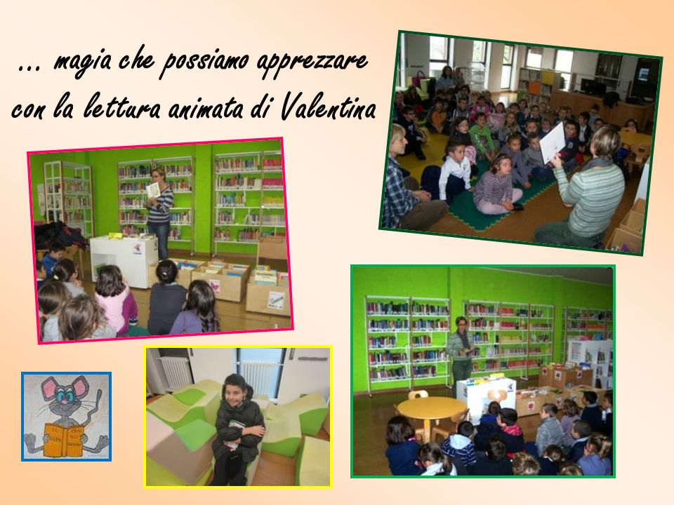 … magia che possiamo apprezzare con la lettura animata di Valentina