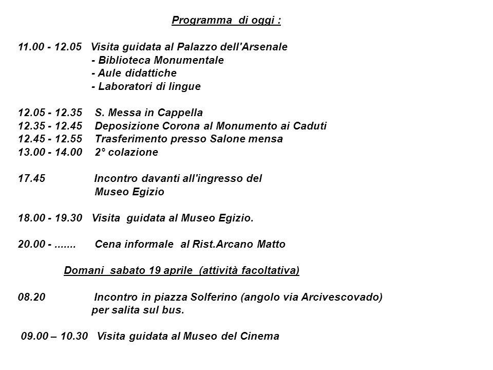 Programma di oggi : 11.00 - 12.05 Visita guidata al Palazzo dell Arsenale - Biblioteca Monumentale - Aule didattiche - Laboratori di lingue 12.05 - 12.35 S.