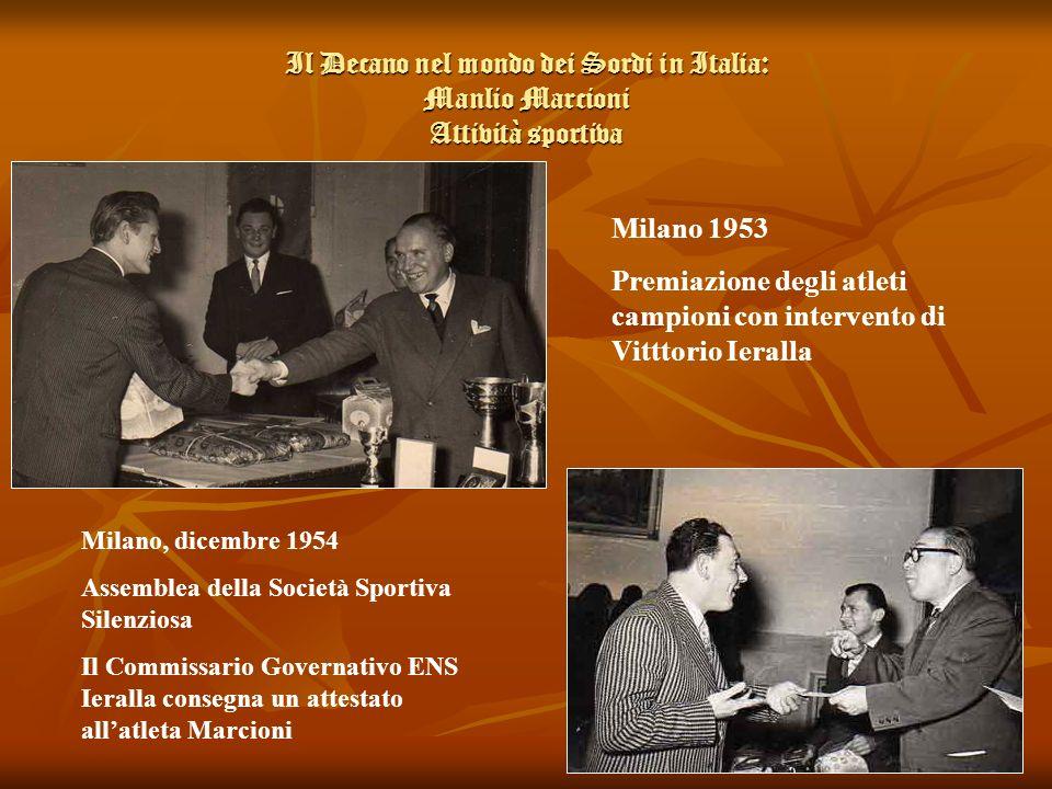 Il Decano nel mondo dei Sordi in Italia: Manlio Marcioni Attività sportiva Milano 1953 Premiazione degli atleti campioni con intervento di Vitttorio I