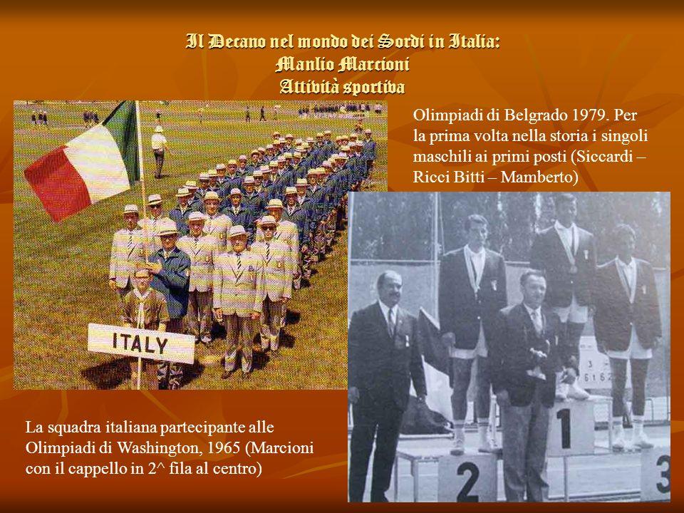 Il Decano nel mondo dei Sordi in Italia: Manlio Marcioni Attività sportiva La squadra italiana partecipante alle Olimpiadi di Washington, 1965 (Marcio
