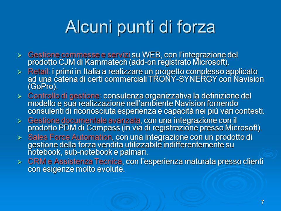 7 Alcuni punti di forza Gestione commesse e servizi su WEB, con lintegrazione del prodotto CJM di Kammatech (add-on registrato Microsoft). Gestione co
