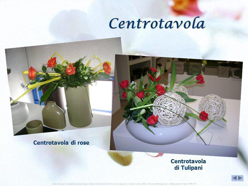 Centrotavola di rose Centrotavola di Tulipani Centrotavola