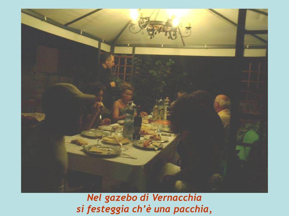 Nel gazebo di Vernacchia si festeggia chè una pacchia,