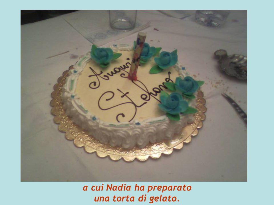 a cui Nadia ha preparato una torta di gelato.