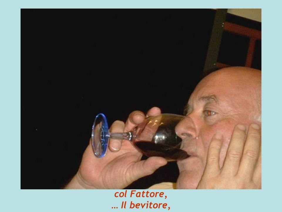 col Fattore, … Il bevitore,