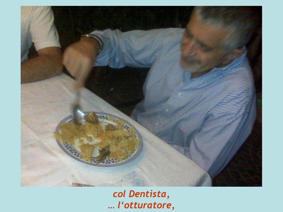 col Dentista, … lotturatore,