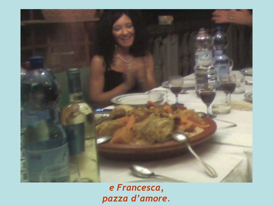 e Francesca, pazza damore.
