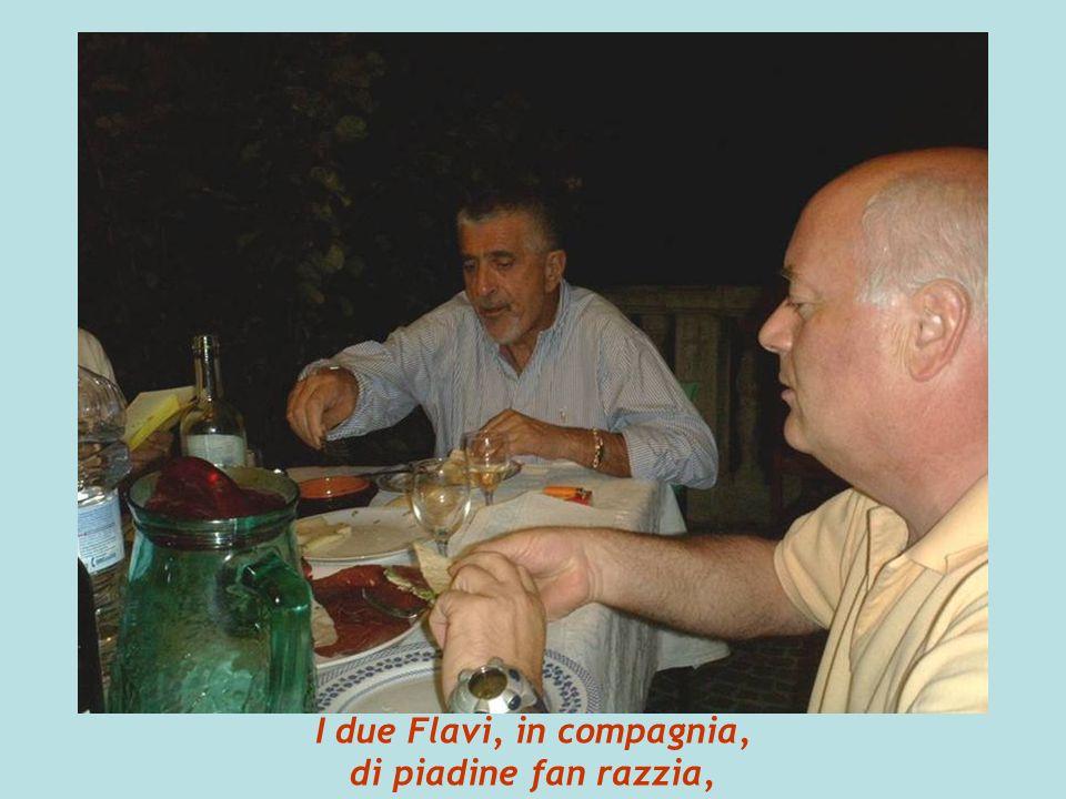 I due Flavi, in compagnia, di piadine fan razzia,