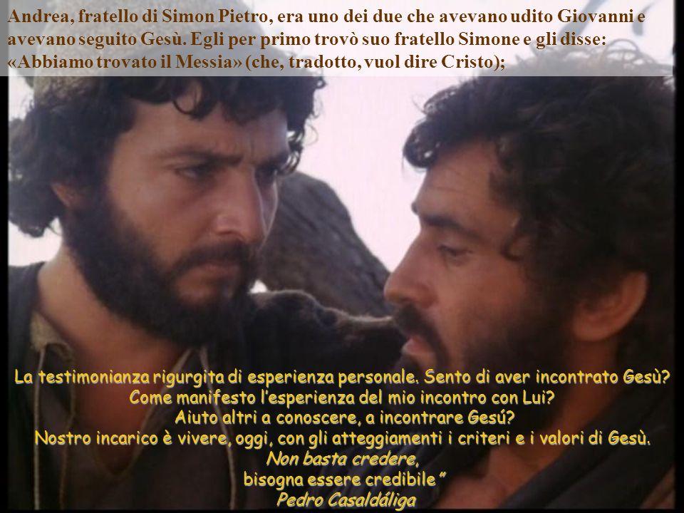 Andrea, fratello di Simon Pietro, era uno dei due che avevano udito Giovanni e avevano seguito Gesù.
