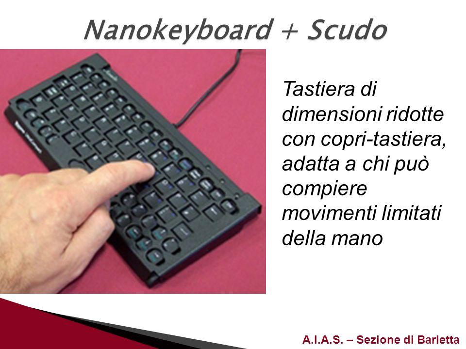 A.I.A.S. – Sezione di Barletta Tastiera di dimensioni ridotte con copri-tastiera, adatta a chi può compiere movimenti limitati della mano Nanokeyboard