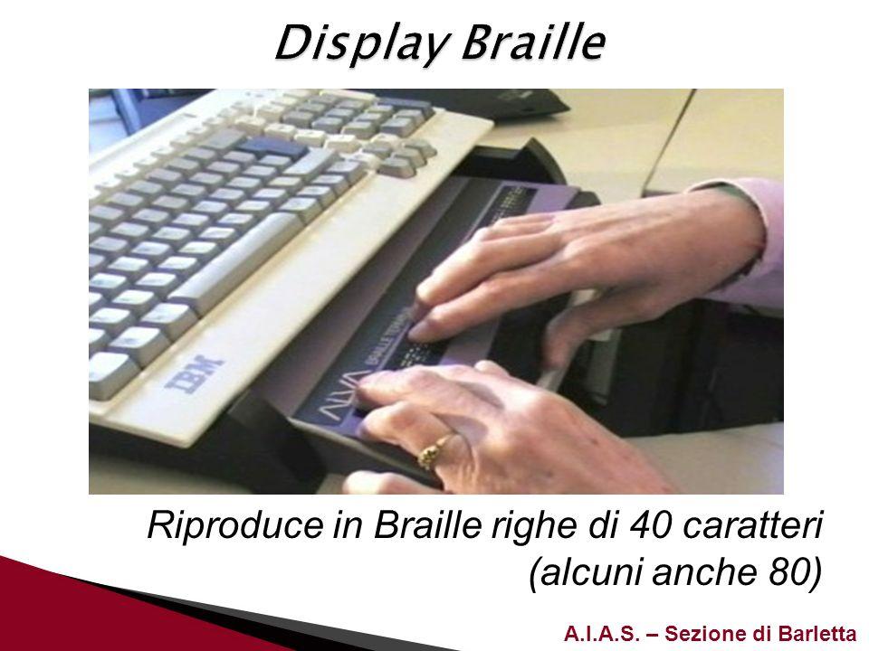 A.I.A.S. – Sezione di Barletta Riproduce in Braille righe di 40 caratteri (alcuni anche 80)